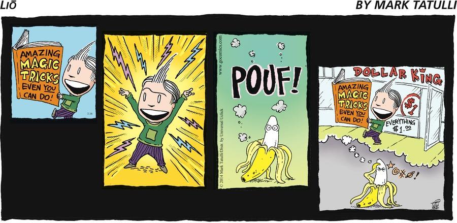 Lio by Mark Tatulli AMAZING MAGIC TRICKS EVEN YOU CAN DO!  POUF! DOLLAR KING  $1 EVERYTHING $1.00 AMAZING MAGIC TRICKS EVEN YOU CAN DO!  *@#*!