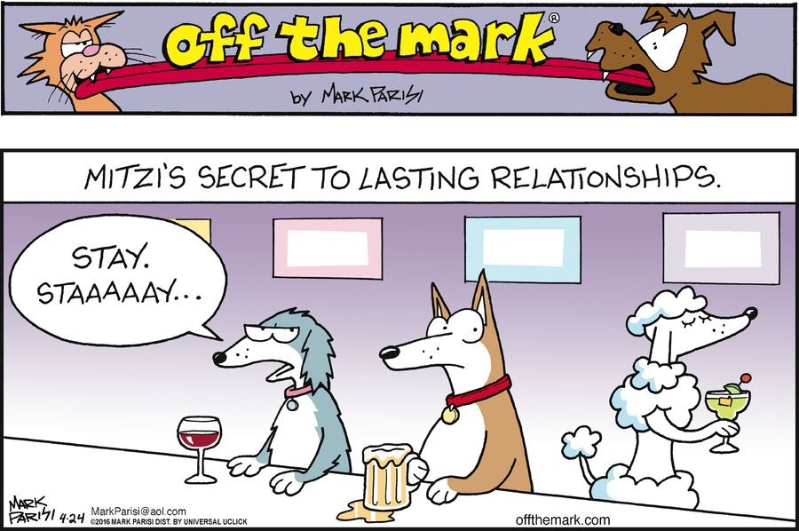 Mitzi's secret to lasting relationships  Dog: stay. staaaaay....