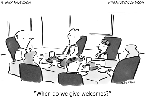 When do we give welcomes?