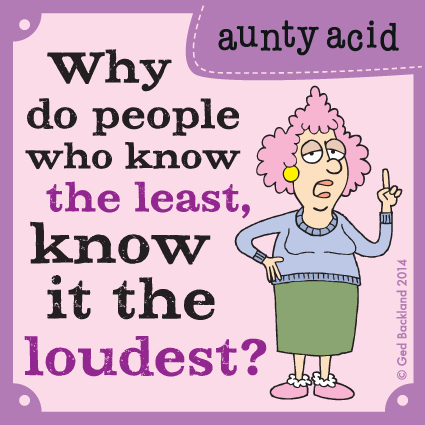Why do people who know the least know it the loudest