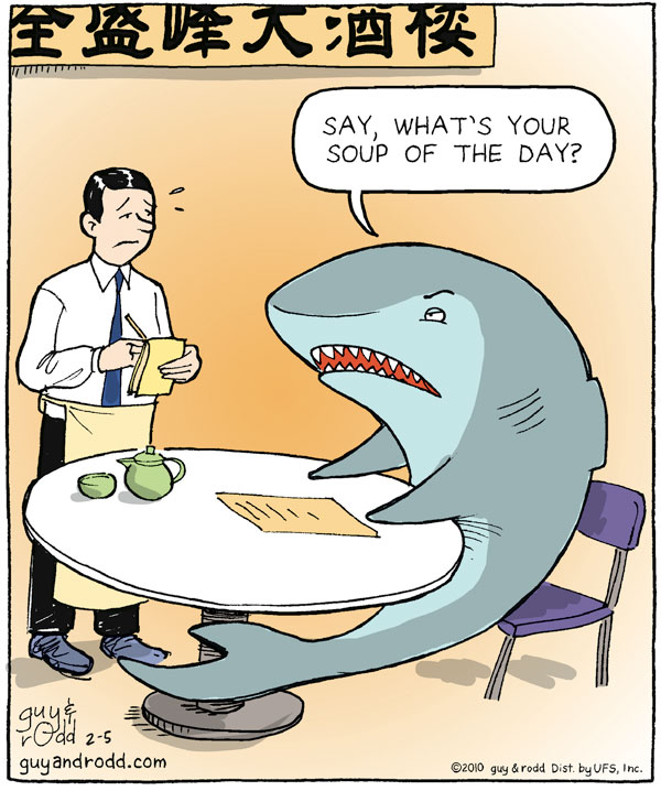 Shark: Say, what's your soup of the day?