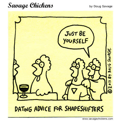Dating advice for shapeshifters: Just be yourself