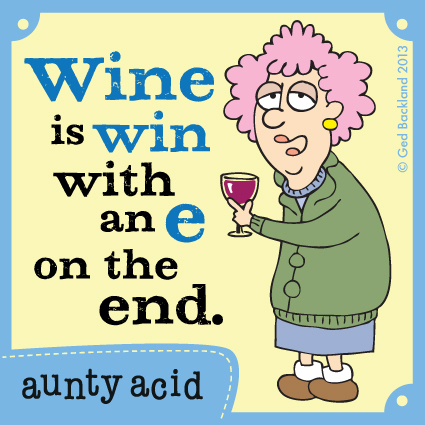 Wine is win with an e on the end.