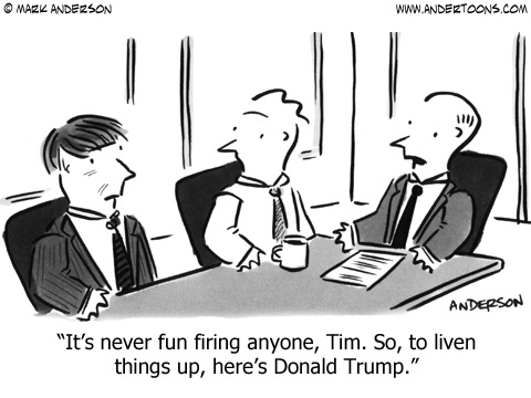 It's never fn firing anyone, Tim. So, to liven things up, here's Donald Trump.