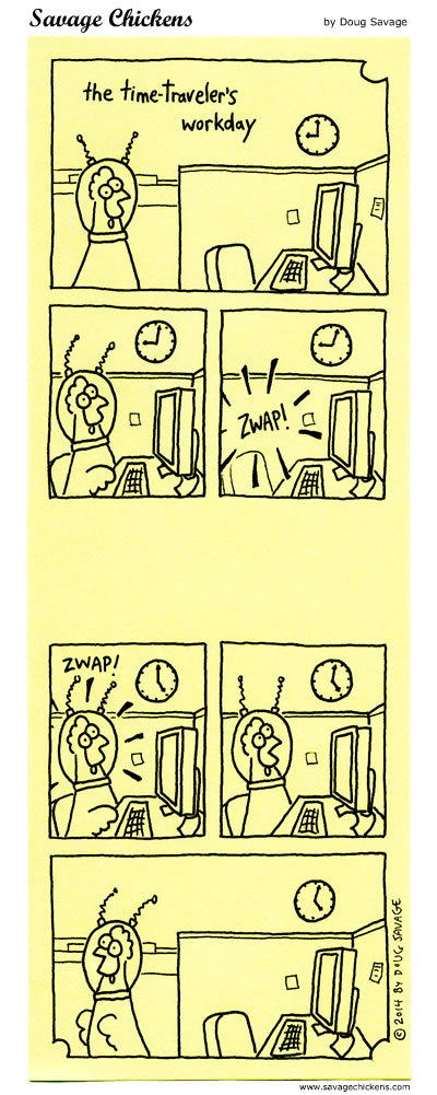 The time travelers workday  ZWAP! ZWAP!