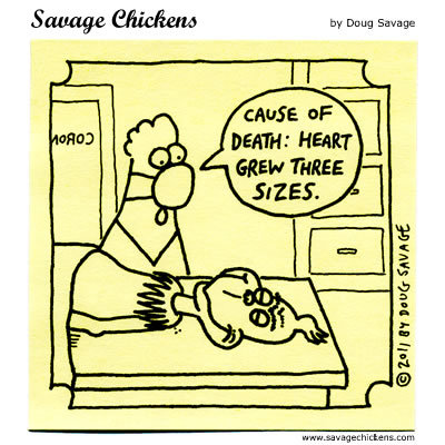 Chicken: Cause of Death: Heart grew three sizes.