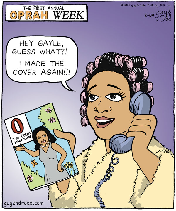 Oprah: Hey Gayle, guess what?! I made the cover again!!!