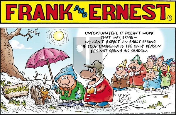 Frank and Ernest on Sunday February 2, 2020 Comic Strip
