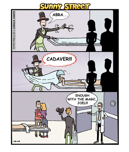 Joel: Abra-cadaver!!  Doctor: Enough with the magic Joel!!