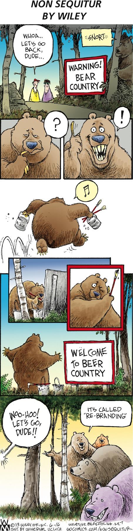 "Hiker 1: Whoa... let's go back, dude... Bear: *snort* Hiker 2: Woo-hoo! Let's go, dude! Bear: It's called ""re-branding."""
