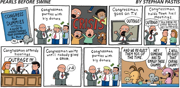 Cartoon showing Congressman partying with big donors, then expressing outrage at a crisis, next waiting out the crisis without taking action, then partying with big donors . . . .