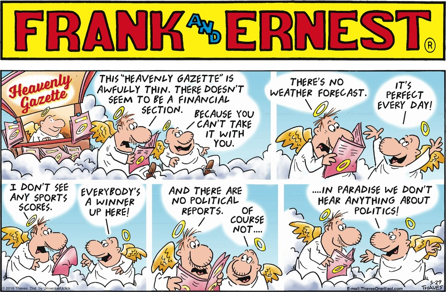"Frank:  This ""Heavenly Gazette"" is awfully thin.  There doesn't seem to be a financial section.