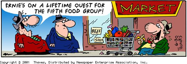 """Ernie's on a lifetime quest for the fifth food group!"""