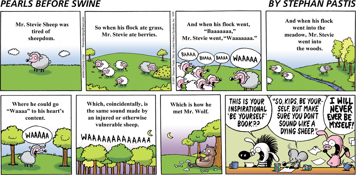 "Mr. Stevie Sheep was tired of sheepdom. So when his flock ate grass, Mr. Stevie ate berries. And when his flock went, ""Baaaaa,"" Mr. Stevie went, ""Waaaaa."" And when his flock went into the meadow, Mr. Stevie went into the woods. Where he could go ""Waaaa"" to his heart's content. Which, coincidentally, is the same sound made by an injured or otherwise vulnerable sheep. Which is how he met Mr. Wolf. Zebra says, ""This is your inspirational 'Be Yourself' book??"" Rat says, ""So, kids, be yourself, but make sure you don't sound like a dying sheep."" Pig says, ""I will never ever be myself!"""