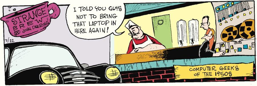 Strange Brew Comic Strip for July 22, 2012