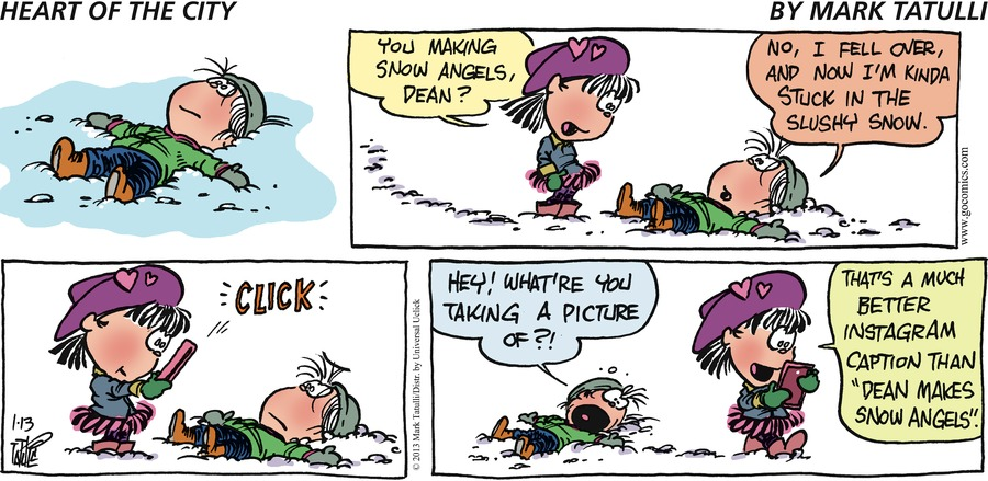 """Heart: You making snow angels, Dean? Dean: no, I fell over, and now I'm kinda stuck in the slushy snow. Dean: Hey, what're you taking a picture of?! Heart: That's a much better Instagram caption than """"dean makes snow angels."""""""