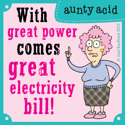 With great power comes great electricity.