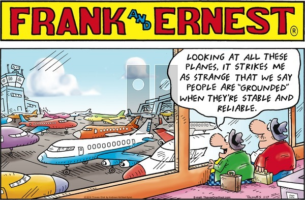 Frank and Ernest on Sunday November 17, 2019 Comic Strip