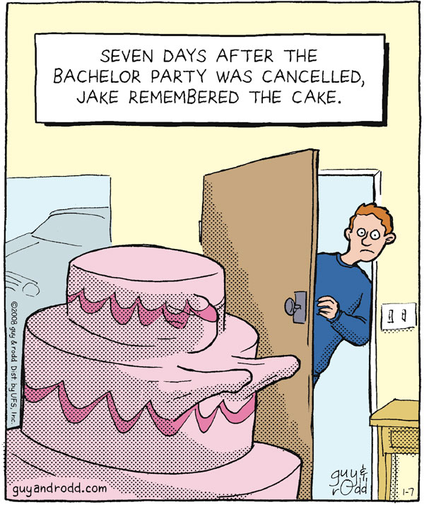 Seven days after the bachelor party was cancelled, Jake remembered the cake.