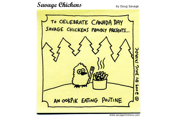 To celebrate Canada Day Savage Chickens proudly presents... An ookpik eating poutine