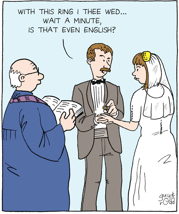 """With this ring I thee wed...Wait a minute, is that even English?"""