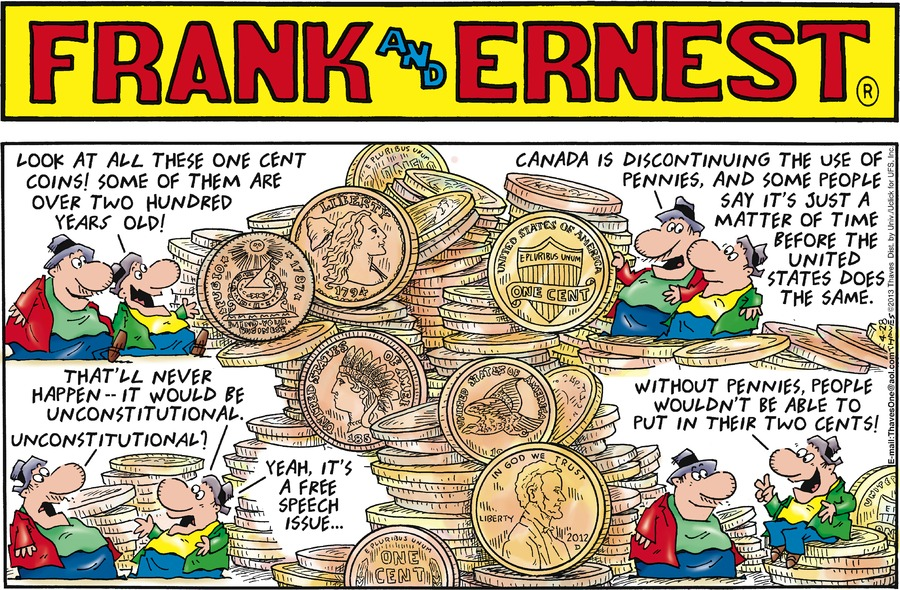 Ernest: Look at all these one cent coins! Some of them are over two hundred years old!