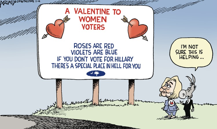A Valentine to women voters: Roses are red, violets are blue, if you don't vote for Hillary, there's a special place in hell for you. 