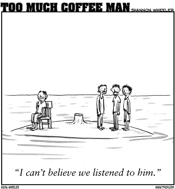Too Much Coffee Man Comic Strip for July 18, 2016