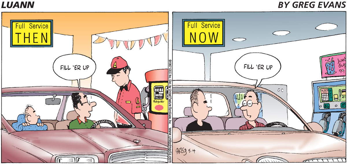 Full service then. full service now. Dad: Fill 'er up. Dad: Fill 'er up.