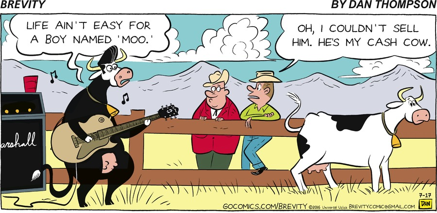 """Cow: Life aint easy for a boy named 'Moo.""""  Cowboy: Oh, I couldn't sell him, he's my cash cow."""