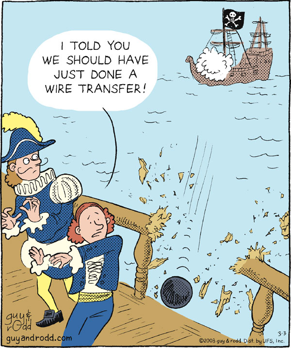 I told you we should have just done a wire transfer!
