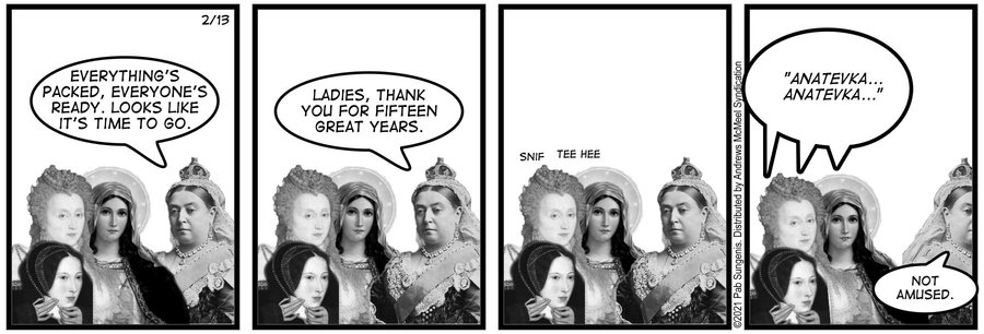 New Adventures of Queen Victoria Comic Strip for February 13, 2021