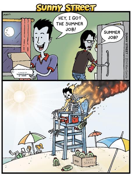 Vampire 1: Hey, I got the summer job!  Vampire 2: Summer job?