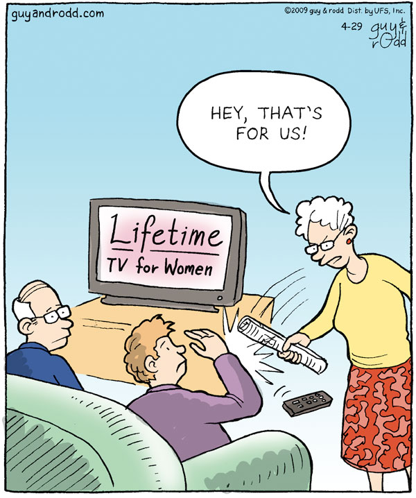 "Lifetime TV for women Woman says, ""Hey, that's for us!"""