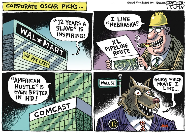 "Walmart: ""12 Years A Slave"" is inspiring! Big Oil: I like ""Nebraska."" Comcast: ""American Hustle"" is even better in HD! Wall Street: Guess which movie I like... Corporate Oscar Picks..."