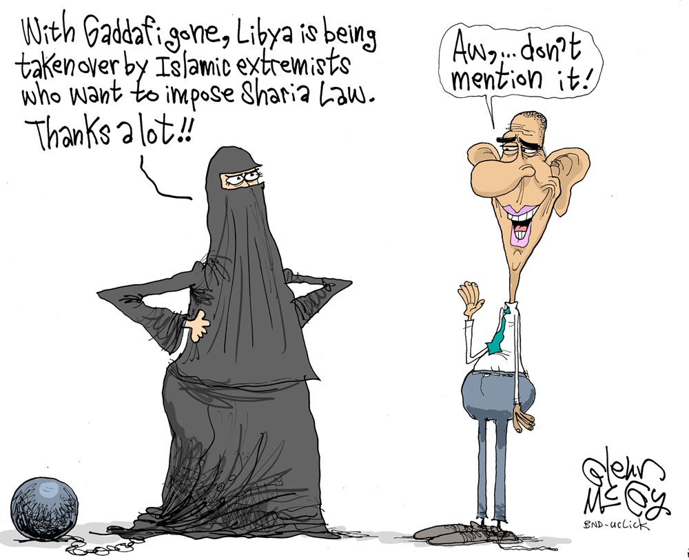 With Gaddafi gone, Libya is being take nover by Islamic extremists who want to impose Sharia law. Thanks a lot!! 