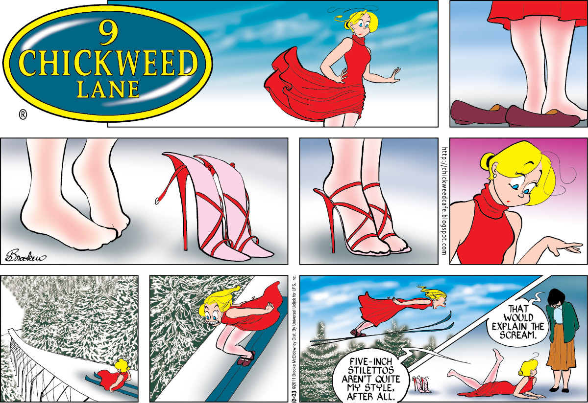 Edda: Five inch stilettos aren't quite my style after all. Woman: That would explain the scream.