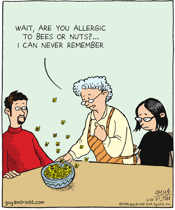 """Wait, are you allergic to bees or nuts?...I can never remember."""