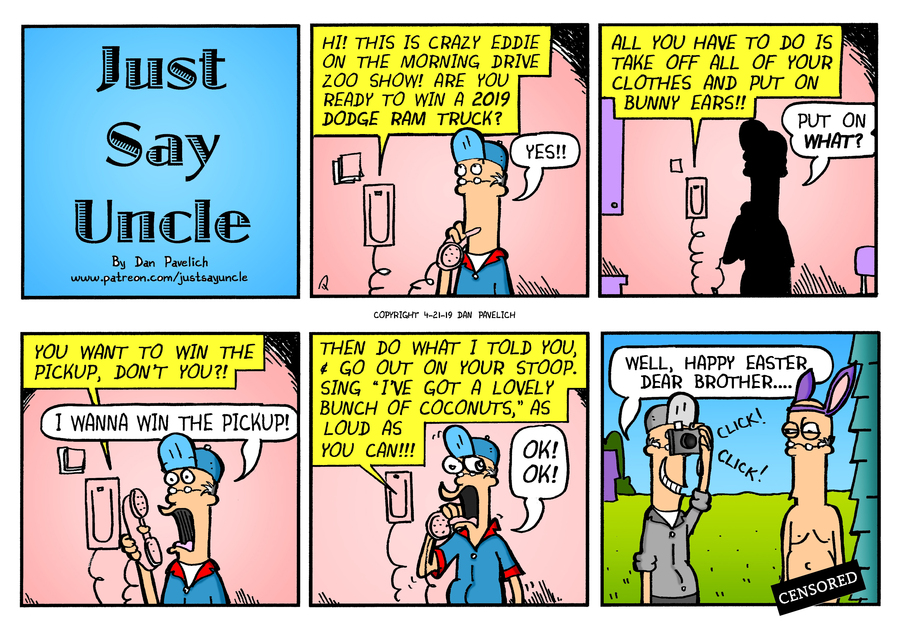 Just Say Uncle by Dan Pavelich for April 21, 2019