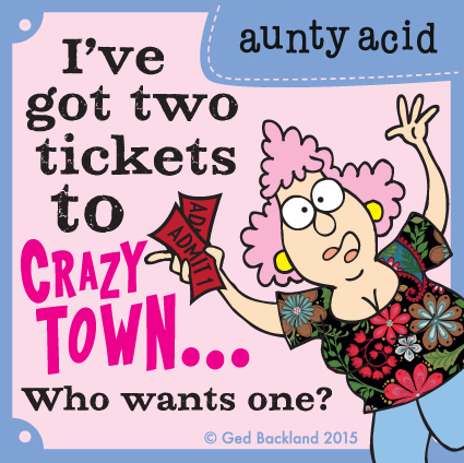 I've got two tickets to crazy town...who wants one ?