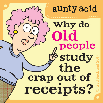 Why do old people study the crap out of receipts?