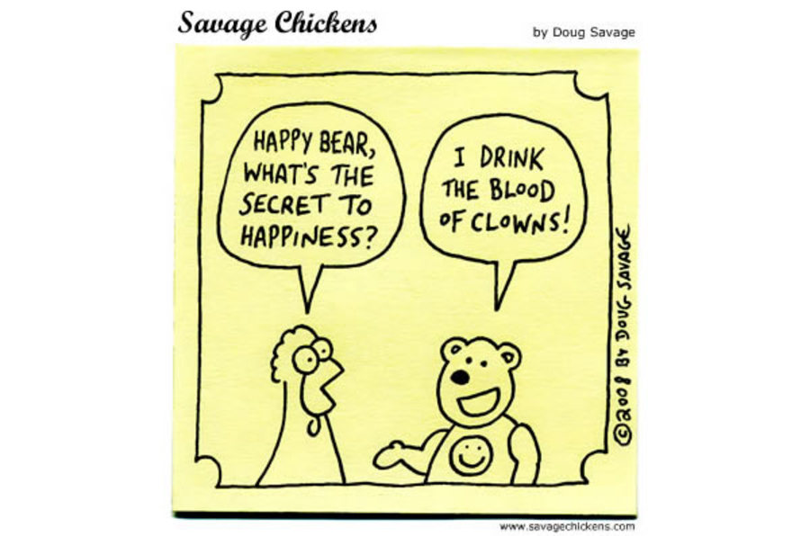 Chicken: Happy bear, what's the secret to happiness?