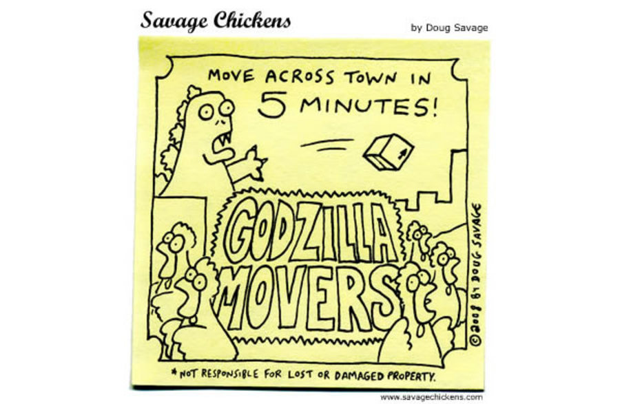 Move across town in 5 minutes! Godzilla Movers! 
