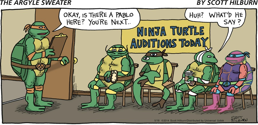 "SIGN: NINJA TURTLE AUDITIONS TODAY  MICHEALANGELO: ""OKAY, IS THERE A PABLE HERE? YOU'RE NEXT...""  VAN GOGH: ""HUH? WHAT'D HE SAY?"""