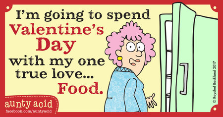 I'm going to spend Valentine's day with my one true love... food.