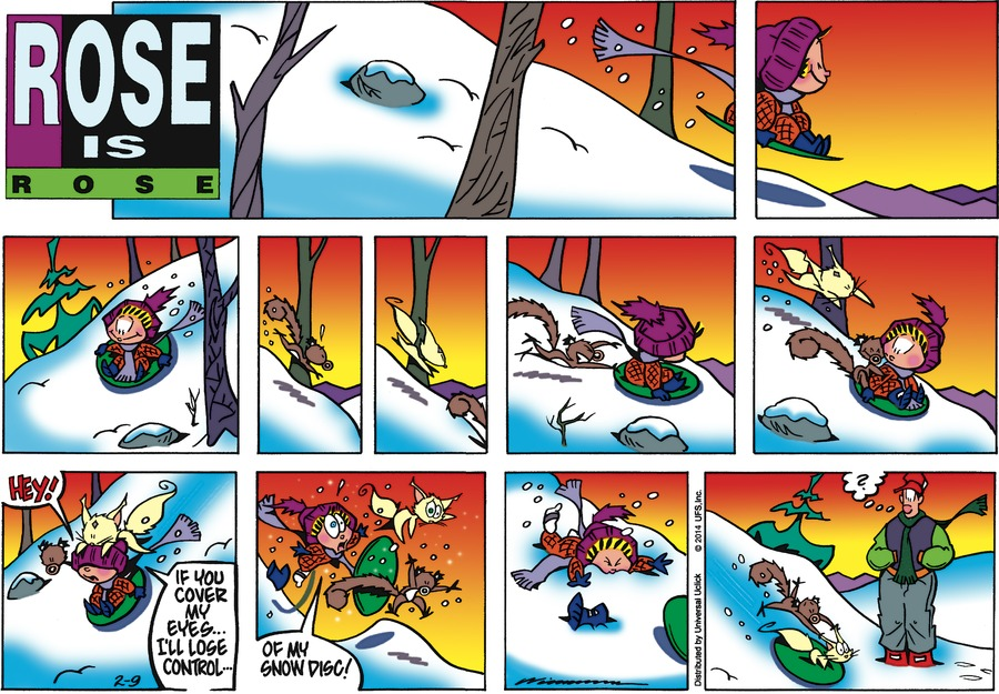 Pasquale:  Hey! If you cover my eyes...I'll lose control...  Of my snow disc! Jimbo:  ?