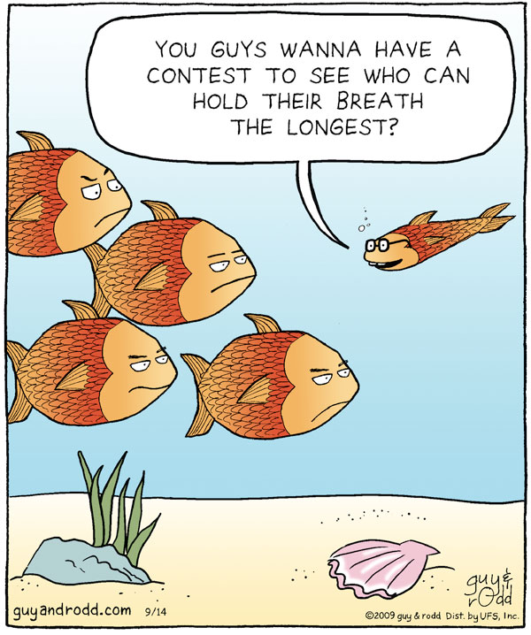 """Fish says, """"You guys wanna have a contest to see who can hold their breath the longest?"""""""