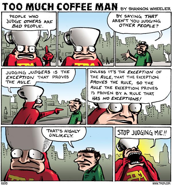 Too Much Coffee Man for Jun 25, 2013 Comic Strip