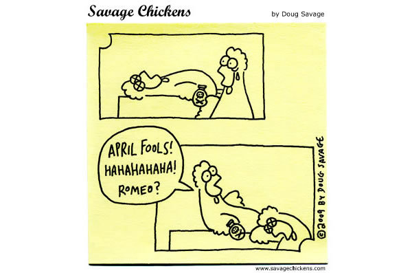 Savage Chickens Comic Strip for April 01, 2013