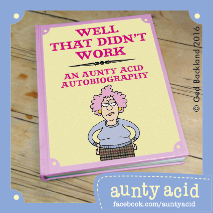 Well that didn't work an Aunty Acid autobiography.